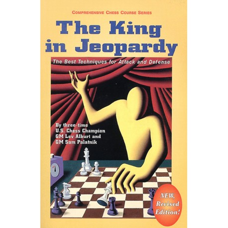 کتاب The King in Jeopardy: The Best Techniques for Attack and Defense