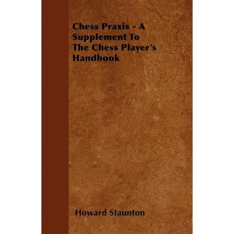 کتاب Chess Praxis - A Supplement To The Chess Player's Handbook