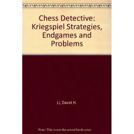 کتاب Chess Detective: Kriegspiel Strategies, Endgames and Problems