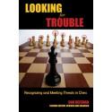 کتاب Looking for Trouble: Recognizing and Meeting Threats in Chess