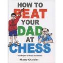 کتاب How to Beat Your Dad at Chess