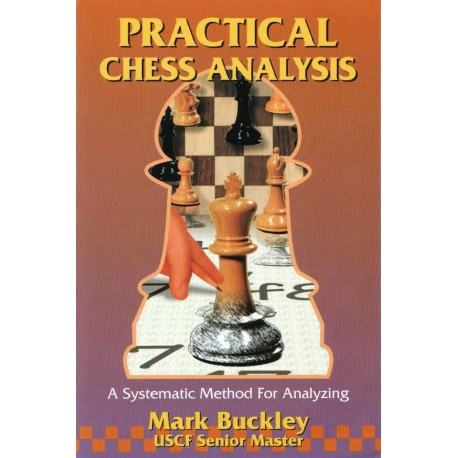 کتاب Practical Chess Analysis - A Systematic Method for Analyzing
