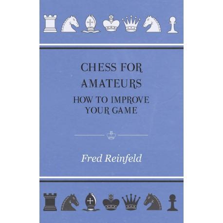کتاب Chess For Amateurs - How To Improve Your Game