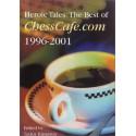 کتاب Heroic Tales: The Best of Chesscafe.com 1996 - 2001