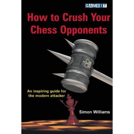 کتاب How to Crush Your Chess Opponents