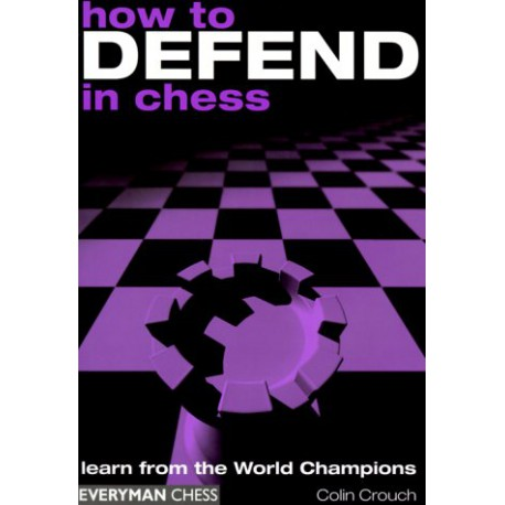 کتاب How to Defend in Chess by Colin Crouch