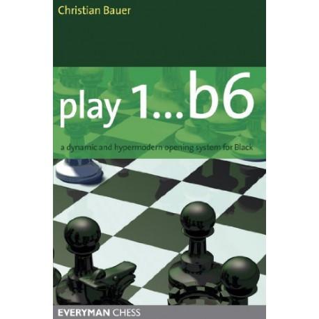 کتاب Play 1...b6!: A dynamic and hypermodern opening system for Black