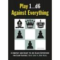 کتاب Play 1d6 Against Everything - A Compact and Ready-to-use Black Repertoire for Club Players