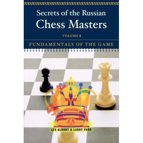 کتاب Secrets of the Russian Chess Masters: Fundamentals of the Game