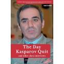 کتاب The Day Kasparov Quit and Other Chess Interviews