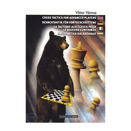 Chess Tactics for Advanced Players 1