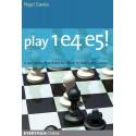 کتاب Play 1 e4 e5!: A complete repertoire for Black in the Open Games